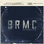 Black Rebel Motorcycle Club Beat The Devil's Tattoo