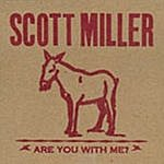 Scott Miller Are You With Me?