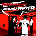 Meck Feels Like A Prayer (Remixes)(Feat. Dino)