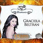 Graciela Beltran Serie Diamante - 15 Súper Exitos