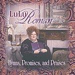 Lulu Roman Hymns, Promises, And Praises