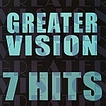 Greater Vision 7 Hits