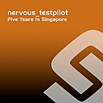 Nervous_Testpilot Five Years In Singapore (2-Track Single)