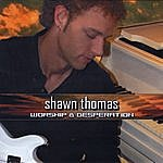 Shawn Thomas Worship & Desperation