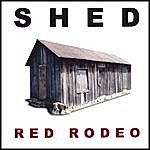 Shed Red Rodeo