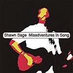 Shawn Sage Misadventures In Song