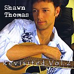Shawn Thomas Revisited, Vol. 2