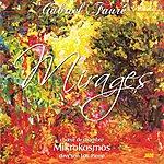Orchestra Mikrokosmos Gabriel Fauré : Mirages