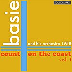 Count Basie & His Orchestra Count Basie And His Orchestra: Count On The Coast, Vol. 1, In Stereo, 1958