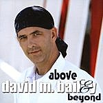 David M. Bailey Above & Beyond