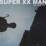 "Super XX Man Vol. VII, ""my Usual Way"""