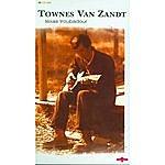 Townes Van Zandt Texas Troubadour Cd1