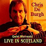 Chris DeBurgh Quiet Moments - Live In Scotland