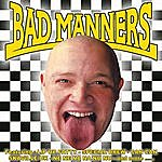 Bad Manners Bad Manners