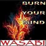 Wasabi Burn Your Mind - Single