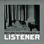 Listener Return To Struggleville