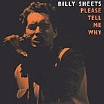 Billy Sheets Please Tell Me Why