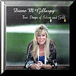 Diane M. Gillaspy Tear Drops Of Silver And Gold