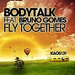Body Talk Fly Together (Feat. Bruno Gomes) (4-Track Maxi-Single)