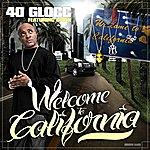 40 Glocc Welcome To California (Single)