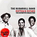 Sugarhill Gang Rhythm & Rhymes - The Definitve Collection