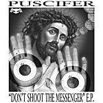 Puscifer Don't Shoot The Messenger E.p.