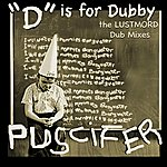 """Puscifer """"d"""" Is For Dubby, The Lustmord Dub Mixes"""