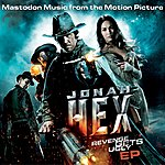 Mastodon Jonah Hex: Music From The Motion Picture EP