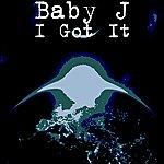 Baby J I Got It (Single)