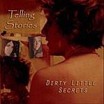 Telling Stories Dirty Little Secrets