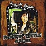 Tracey K. Houston Rockin' Little Angel