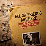 Arif Mardin All My Friends Are Here