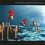 Deep Blue Something Deep Blue Something