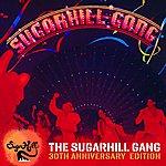 Sugarhill Gang The Sugarhill Gang - 30th Anniversary Edition (Expanded Version)