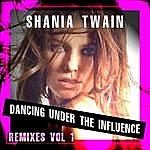 Shania Twain Dancing Under The Influence (Remixes Vol.1)
