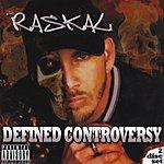 The Raskal Defined Controversy (Parental Advisory)