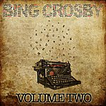 Bing Crosby Bing Crosby Collection Vol.2 (Bing Crosby Collection Vol.2 Taken From The Original Recording, Unedited And With The Original Sound)