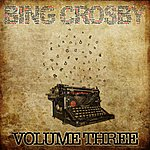Bing Crosby Bing Crosby Collection Vol.3 (Bing Crosby Collection Vol.3 Taken From The Original Recording, Unedited And With The Original Sound)