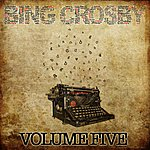Bing Crosby Bing Crosby Collection Vol.5 (Bing Crosby Collection Vol.5 Taken From The Original Recording, Unedited And With The Original Sound)