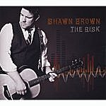 Shawn Brown The Risk