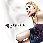 Ian Van Dahl Will I?
