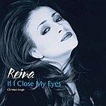 Reina If I Close My Eyes