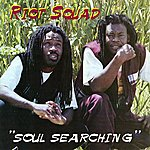 The Riot Squad Soul Searching