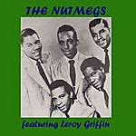 Nutmegs The Nutmegs Featuring Leroy Griffin