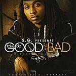 S.G. Take Da Good Wit Da Bad