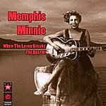 Memphis Minnie When The Levee Breaks - The Best Of