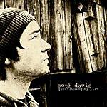 Seth Davis Questioning My Life