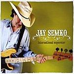 Jay Semko International Superstar