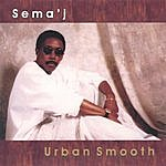 Semaj Urban Smooth