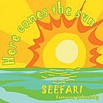 Seefari Here Comes The Sun (Featuring Ijahmelody)